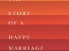 """This is the Story of a Happy Marriage\"" by Ann Patchett"